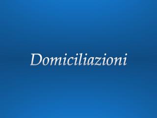 domiciliazioni e sostituzioni a Ischia